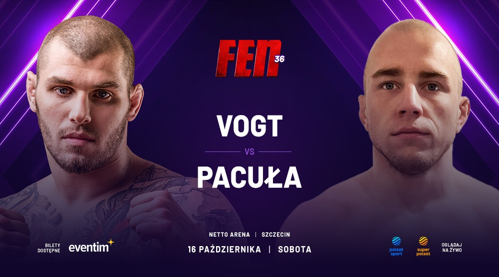 FEN 36: Vogt podejmie niepokonanego Pacułę przed własnymi kibicami |  MMAROCKS